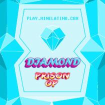 Diamond prison OP