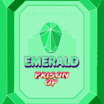 Emerald prison OP
