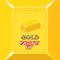 Gold Prison OP